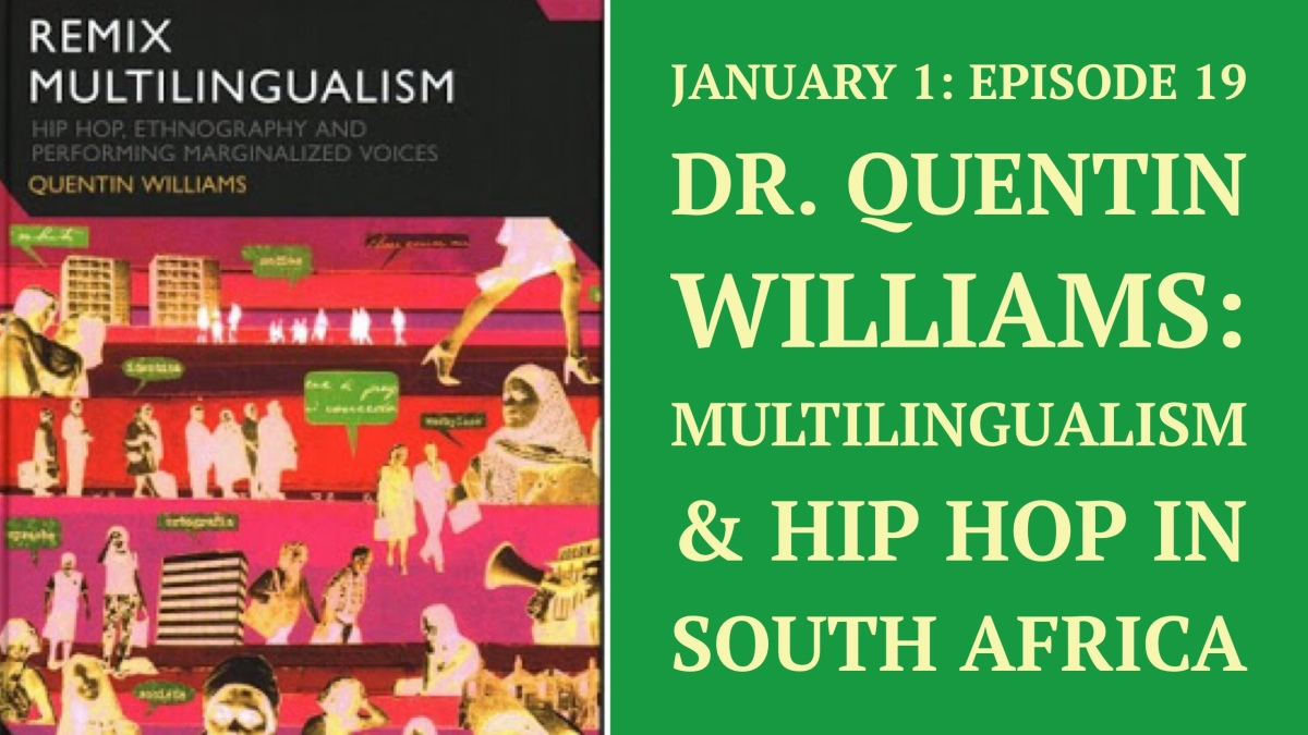 HHAP Episode 19: Quentin Williams on Multilingualism & Hip Hop in South Africa
