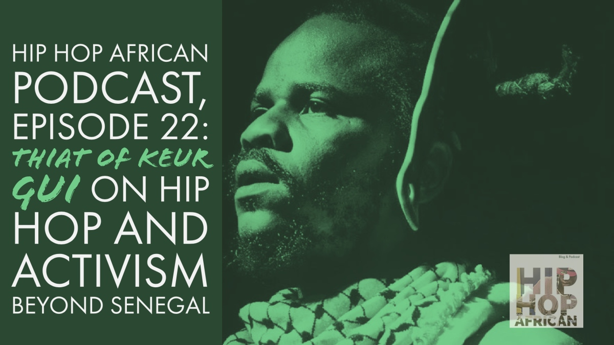 HHAP Episode 22: Thiat of Keur Gui on Hip Hop and Activism Beyond Senegal