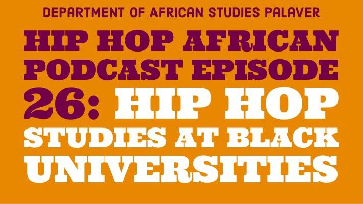 HHAP Episode 26: Hip Hop Studies at Black Universities in theU.S.