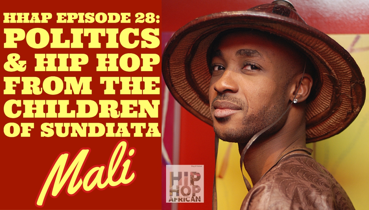 HHAP Episode 28: Politics & Hip Hop from the Children of Sundiata