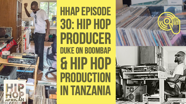 HHAP Episode 30: Hip Hop Producer Duke on Boombap & Hip Hop Production in Tanzania