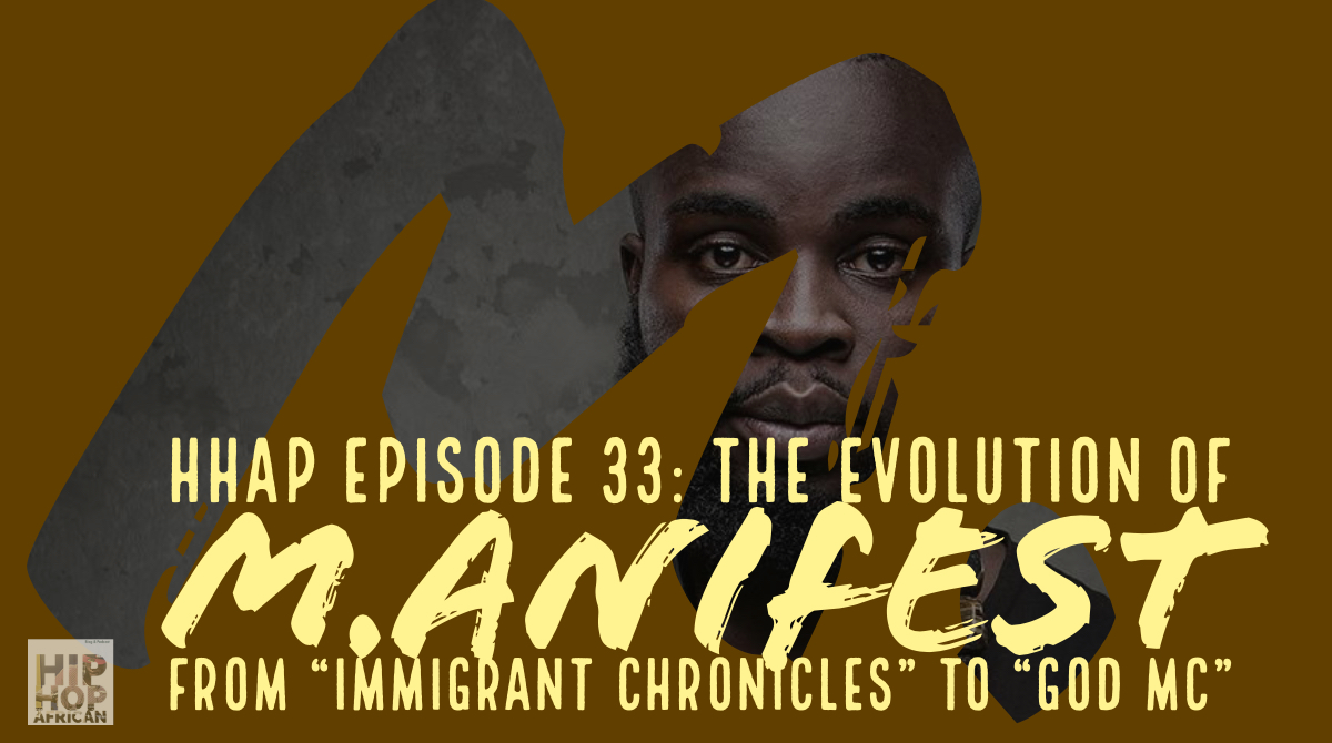 "HHAP Episode 33: The Evolution of  M.anifest,  from ""Immigrant Chronicles"" to ""God MC"""